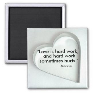 """Love is hard work..."" Magnet"