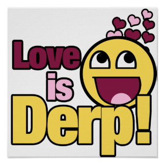 Love is Herp Derp Poster
