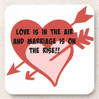 Love Is In The Air and Marriage Is On The Rise!! Beverage Coaster