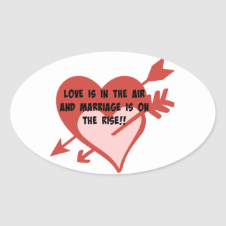 Love Is In The Air and Marriage Is On The Rise!! Oval Sticker