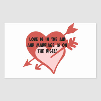 Love Is In The Air and Marriage Is On The Rise!! Rectangular Sticker
