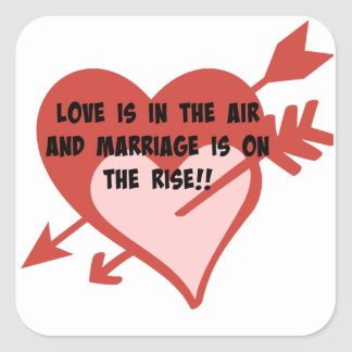 Love Is In The Air and Marriage Is On The Rise!! Square Sticker