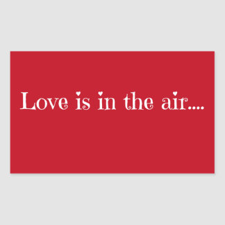 Love is in the air rectangular sticker
