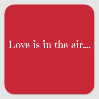 Love is in the air square sticker