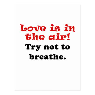 Love is in the Air Try Not to Breathe Postcard