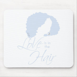LOVE IS IN THE HAIR MOUSE PAD