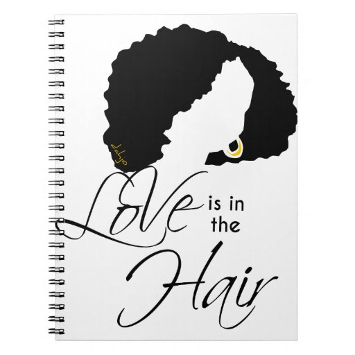 LOVE IS IN THE HAIR SPIRAL NOTEBOOK