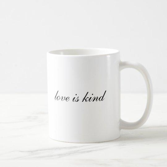 love is kind coffee mug
