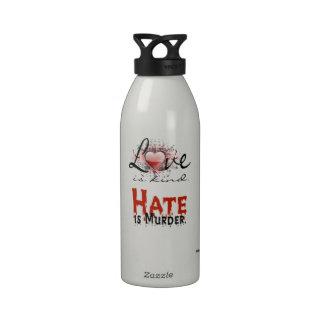 LOVE IS KIND, HATE IS MURDER REUSABLE WATER BOTTLE