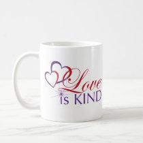 Love Is Kind Mug