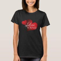 Love is Kind--Red Hearts on Black-W T-Shirt