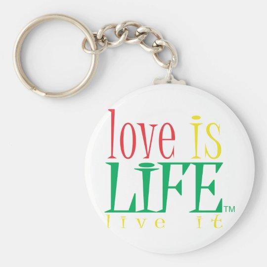 Love is LIfe Keychain