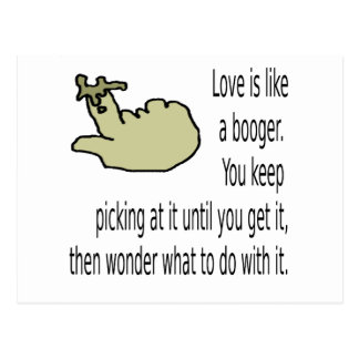 Love is like a booger postcard