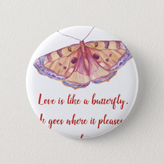 Love is like a butterfly pinback button