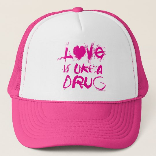 Love is Like a Drug Hat