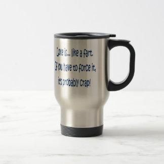 Love is like a fart travel mug