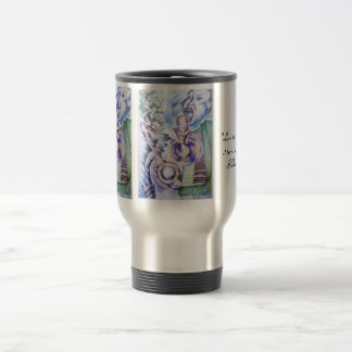 """""""Love is like a faucet, it turns off ... Travel Mug"""
