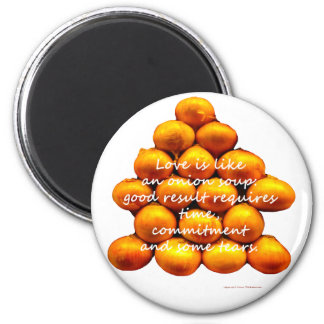 Love Is Like an Onion Soup 2 Inch Round Magnet