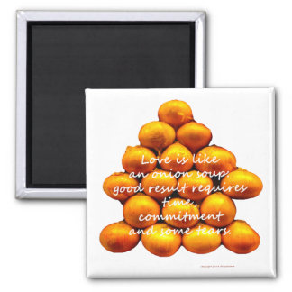 Love Is Like an Onion Soup 2 Inch Square Magnet