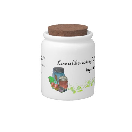 Love is like cooking. candy jars