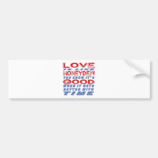 Love is like Honeydew. Car Bumper Sticker