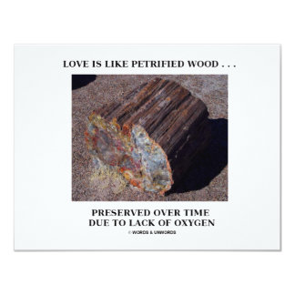 Love Is Like Petrified Wood ...Preserved Over Time Custom Invite