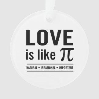 Love Is Like Pi Ornament