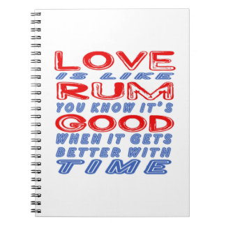 Love is like Rum. Spiral Notebooks
