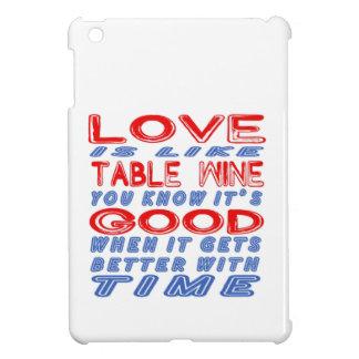 Love is like Table Wine. iPad Mini Case