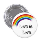 Love is love. 1 inch round button
