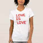 Love Is Love Human Gay Marriage Equality Rights Tee Shirt