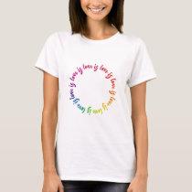 Love is love is love rainbow circle T-Shirt