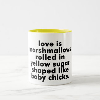 LOVE IS MARSHMALLOWS ROLLED IN ... MUG