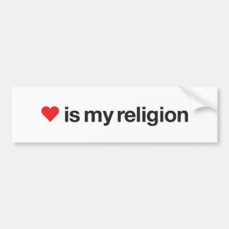 LOVE IS MY RELIGION BUMPER STICKER