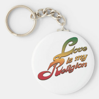 Love is My Religion Keychain
