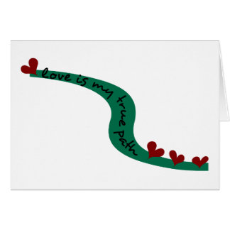 Love Is My True Path With Winding Path & Hearts Card