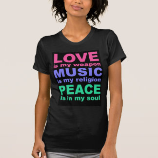 Love is my weapon... T-Shirt