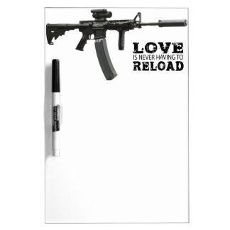 Love is Never Having To Reload AR-15 Dry-Erase Board