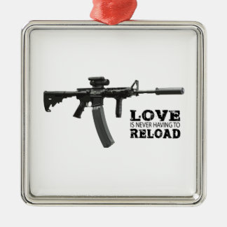 Love is Never Having To Reload AR-15 Metal Ornament