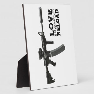 Love is Never Having To Reload AR-15 Photo Plaques