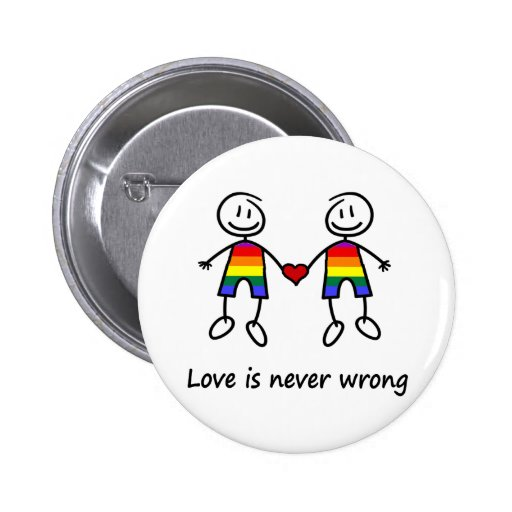 Love is Never Wrong Buttons