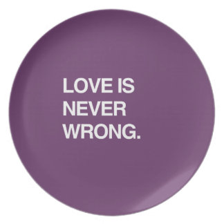 LOVE IS NEVER WRONG DINNER PLATE