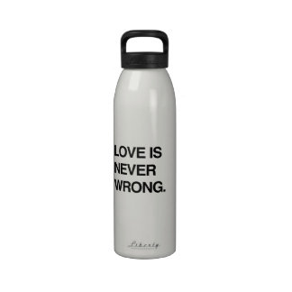 LOVE IS NEVER WRONG DRINKING BOTTLE