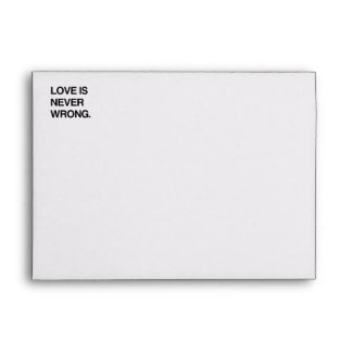 LOVE IS NEVER WRONG ENVELOPES