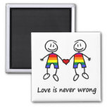 Love is Never Wrong Fridge Magnets