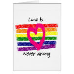 Love Is Never Wrong Greeting Card