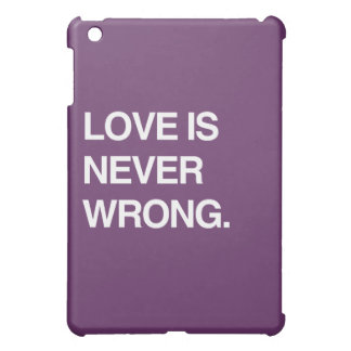 LOVE IS NEVER WRONG iPad MINI CASE