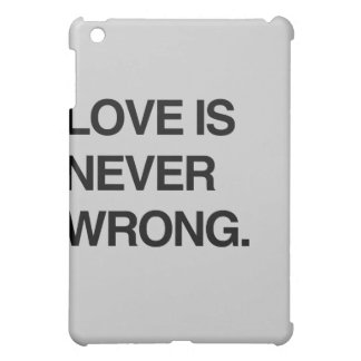 LOVE IS NEVER WRONG iPad MINI CASES