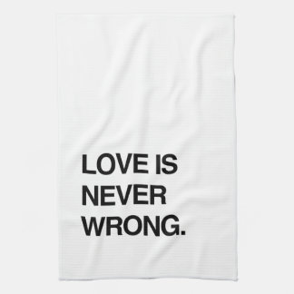LOVE IS NEVER WRONG KITCHEN TOWEL
