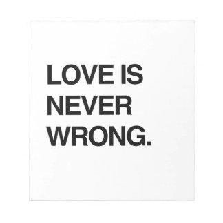 LOVE IS NEVER WRONG MEMO PAD